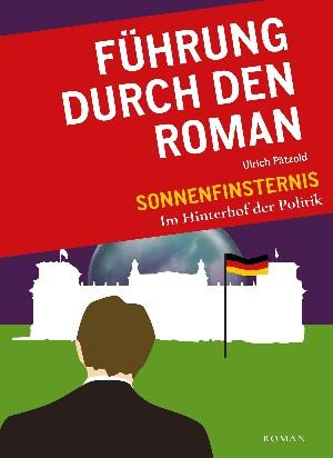 """Ulrich Pätzold: Führung durch den Roman """"Sonnenfinsternis-Im Hinterhof der Politik"""""""