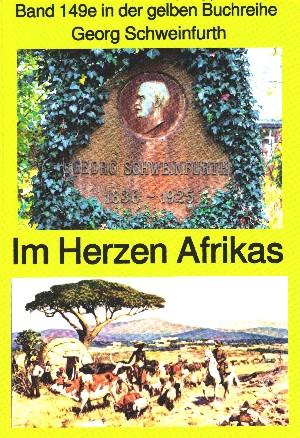 Georg Schweinfurth: Georg Schweinfurth: Forschungsreisen 1869-71 in das Herz Afrikas