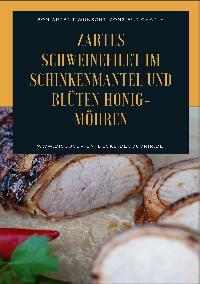 Heinz Duthel: Zartes Schweinefilet im Schinkenmantel und Blüten Honig-Möhren