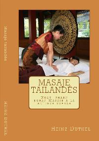 Heinz Duthel: Masaje tailandés Nuat  phaen boran  - นวด แผน โบราณ)