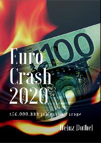 Heinz Duthel: Euro Crash 2020. 50.000.000 jobless in Europe