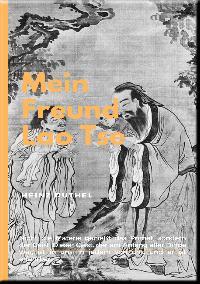 Heinz Duthel: MEIN FREUND LAO TSE
