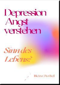 Heinz Duthel: Depression Angst verstehen