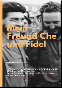 Heinz Duthel: MEIN FREUND FIDEL CASTRO MEIN FREUND CHE GUEVARA