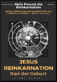 Heinz Duthel: MEIN FREUND DIE REINKARNATION