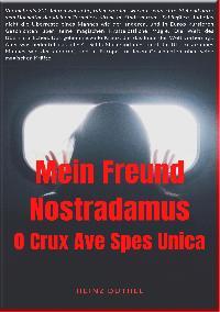 Heinz Duthel: MEIN FREUND NOSTRADAMUS - DIE PROPHEZEIUNGEN VON NOSTRADAMUS