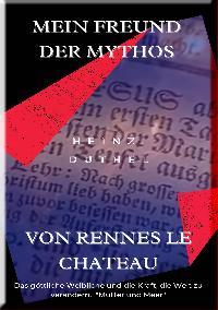 Heinz Duthel: MEIN FREUND DER MYTHOS VON RENNES LE CHATEAU