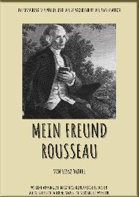 Heinz Duthel: MEIN FREUND ROUSSEAU