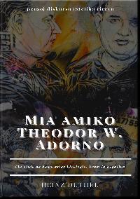 Heinz Duthel: Mia amiko Theodor W. Adorno