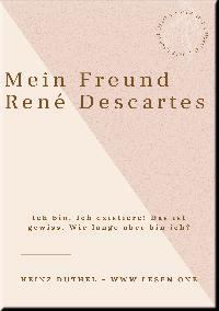 Heinz Duthel: Mein Freund René Descartes