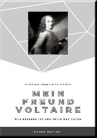 Heinz Duthel: MEIN FREUND VOLTAIRE –