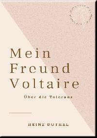 Heinz Duthel: MEIN FREUND VOLTAIRE